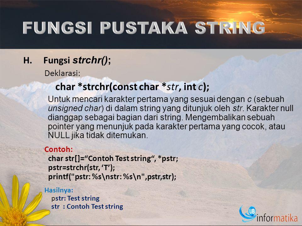 FUNGSI PUSTAKA STRING Fungsi strchr(); Deklarasi: