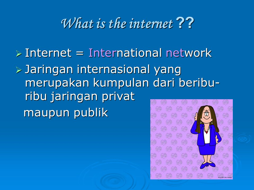 What is the internet Internet = International network