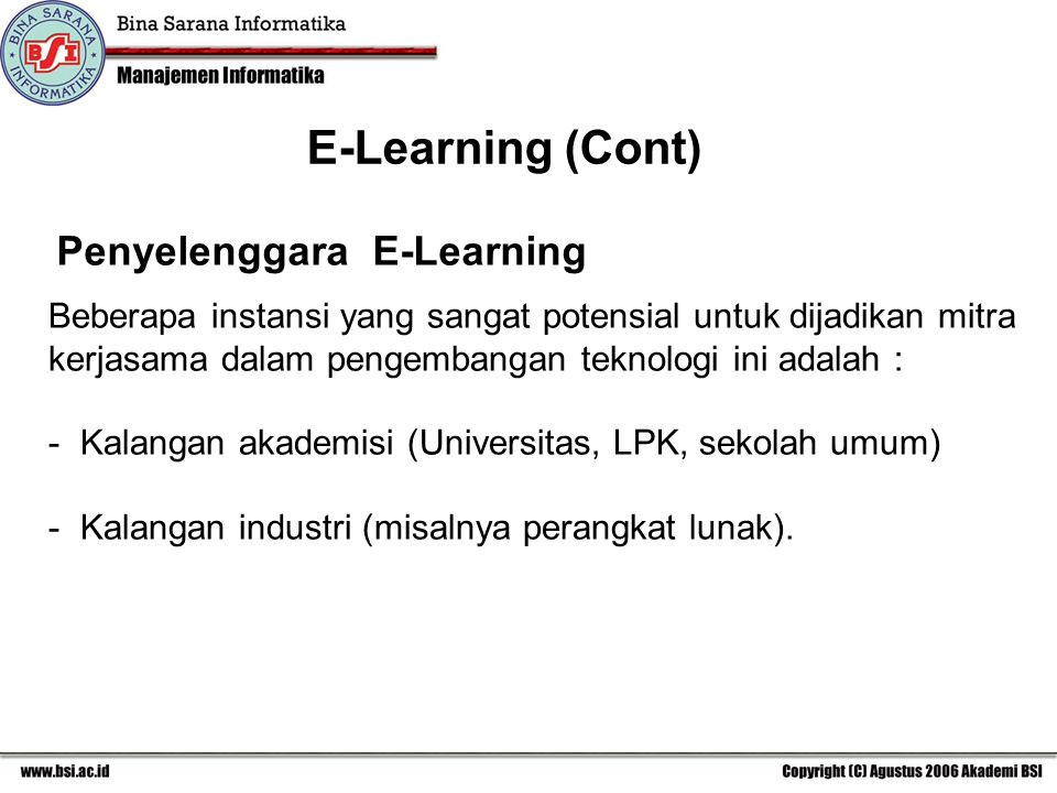 E-Learning (Cont) Penyelenggara E-Learning