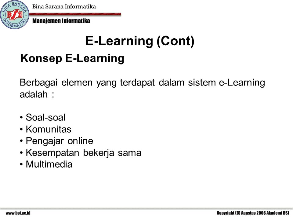E-Learning (Cont) Konsep E-Learning