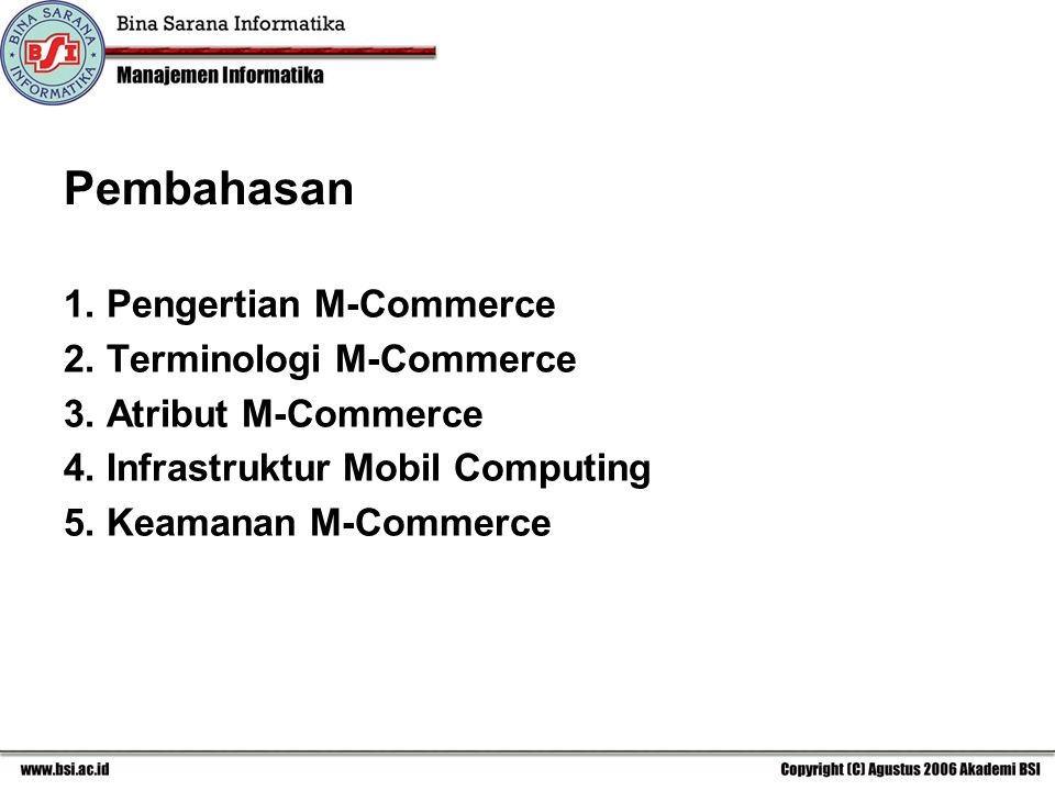 Pembahasan 1. Pengertian M-Commerce 2. Terminologi M-Commerce