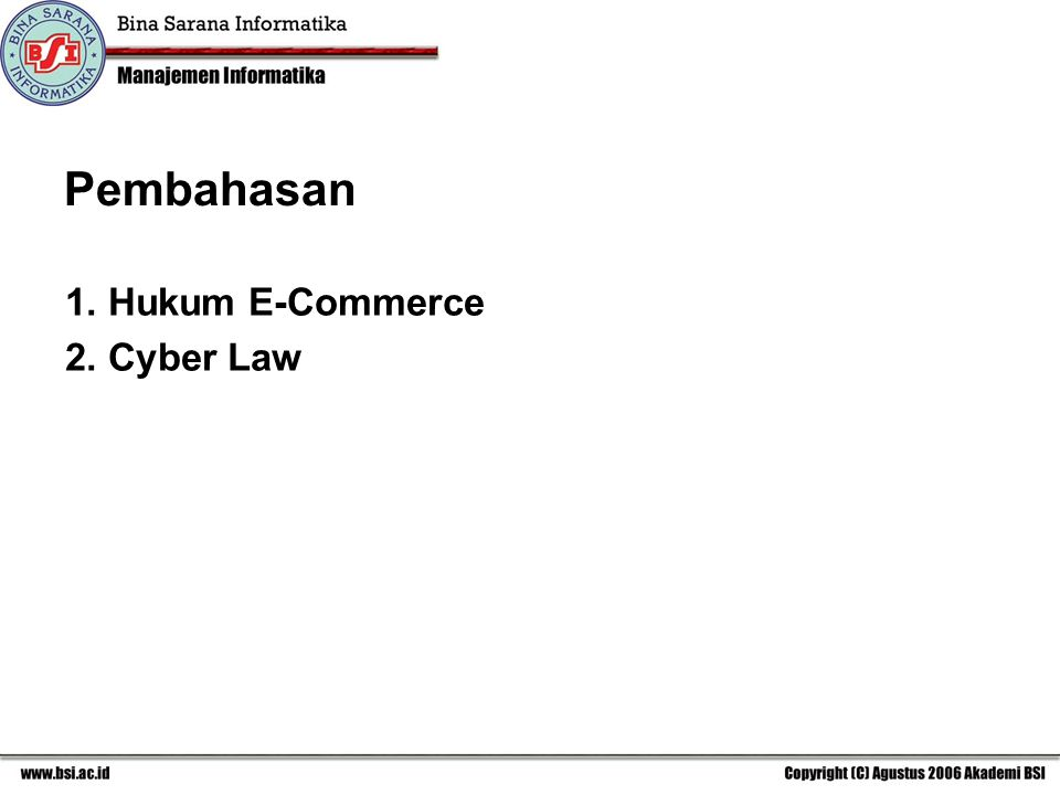 Pembahasan 1. Hukum E-Commerce 2. Cyber Law