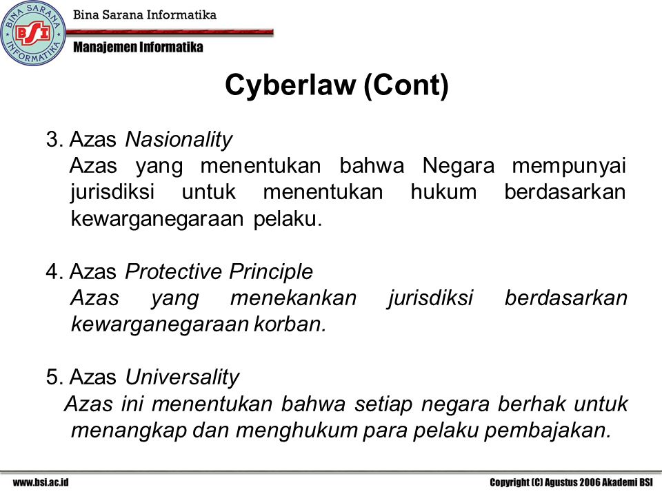 Cyberlaw (Cont) 3. Azas Nasionality