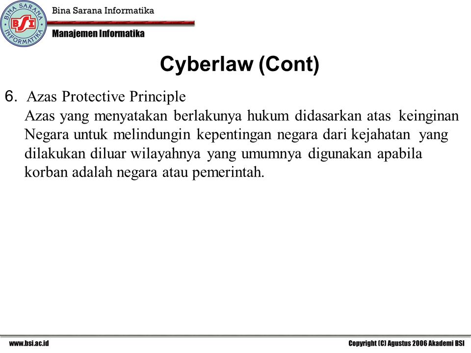 Cyberlaw (Cont) 6. Azas Protective Principle