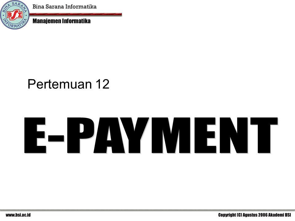 Pertemuan 12 E-PAYMENT