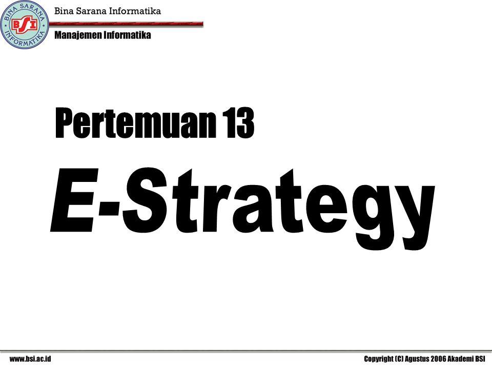 Pertemuan 13 E-Strategy