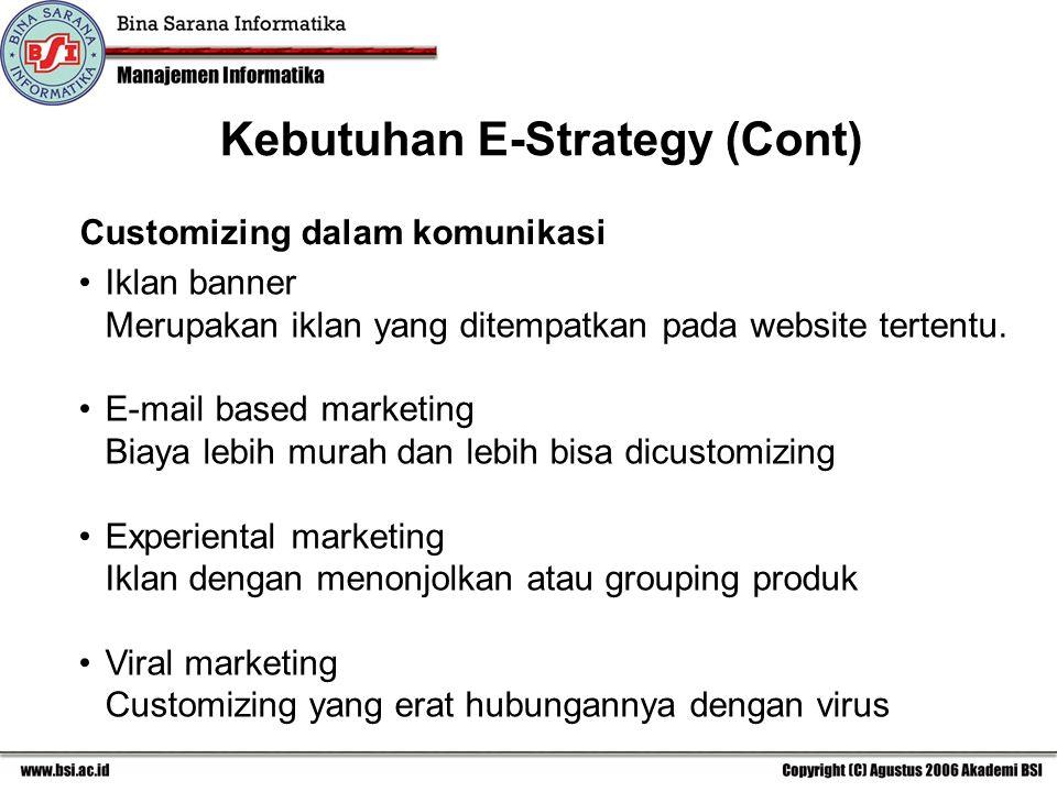 Kebutuhan E-Strategy (Cont)