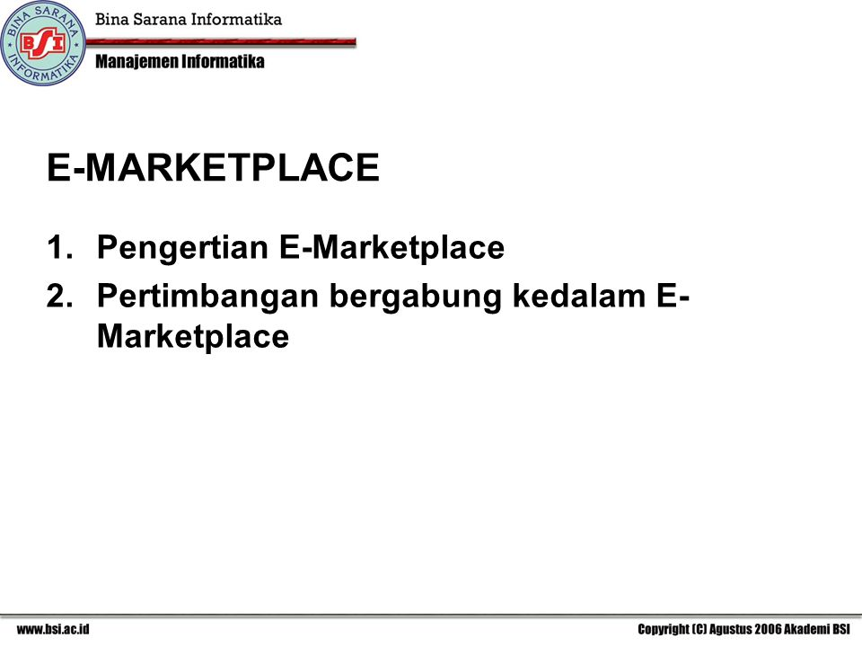 E-MARKETPLACE Pengertian E-Marketplace