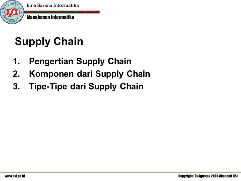 Supply Chain Pengertian Supply Chain Komponen dari Supply Chain