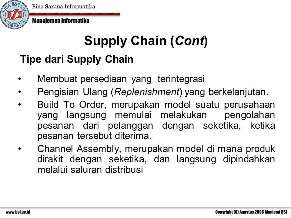 Supply Chain (Cont) Tipe dari Supply Chain