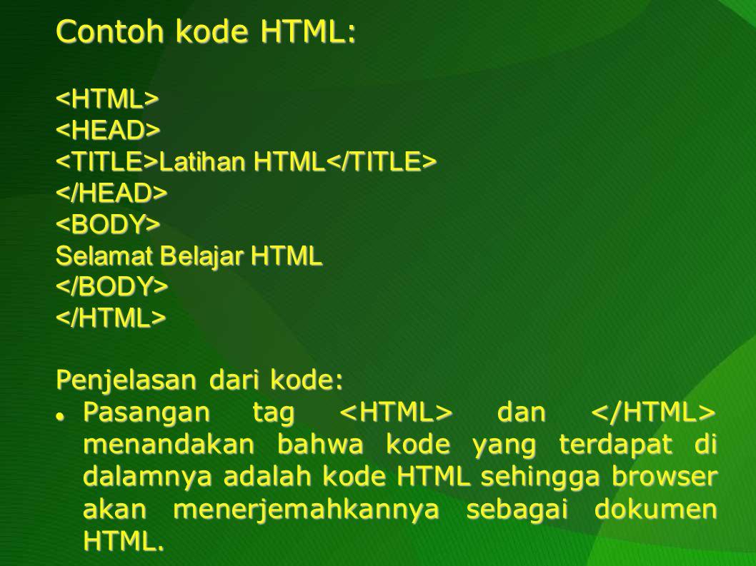 Contoh kode HTML: <HTML> <HEAD>