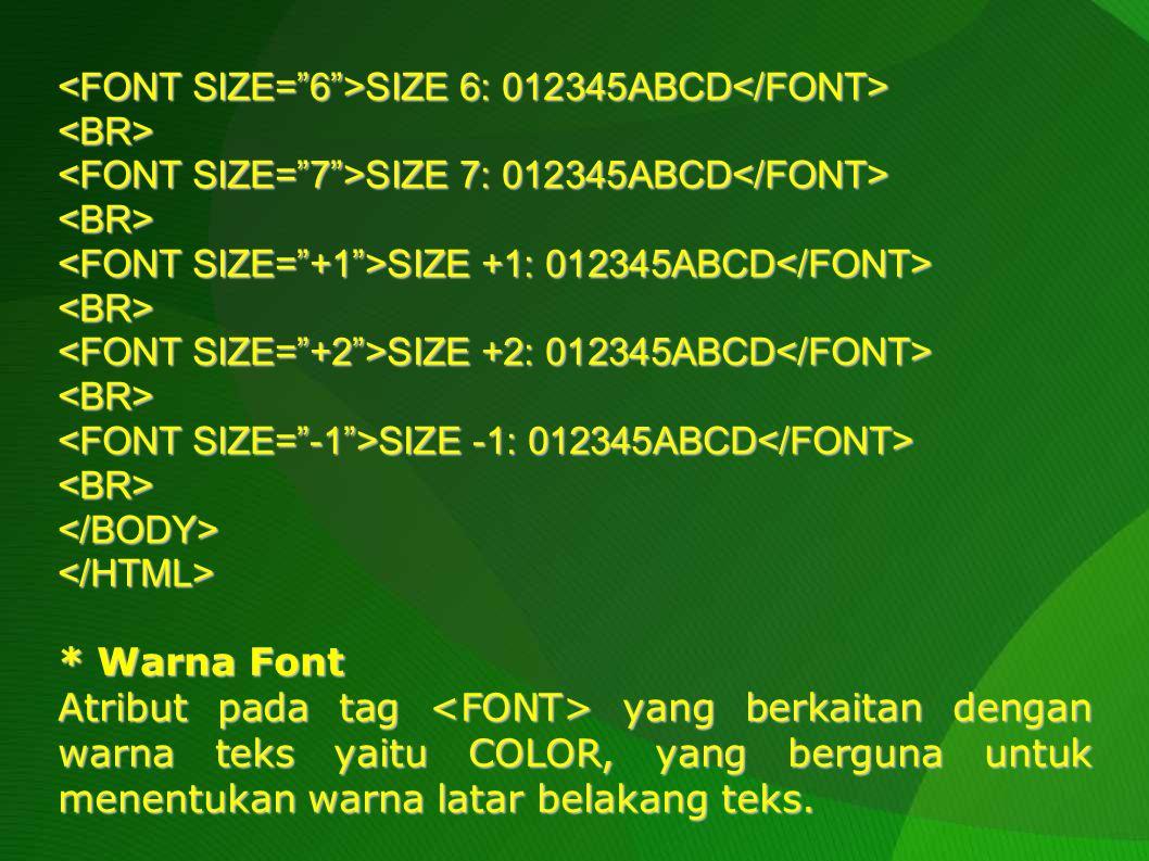 <FONT SIZE= 6 >SIZE 6: 012345ABCD</FONT>