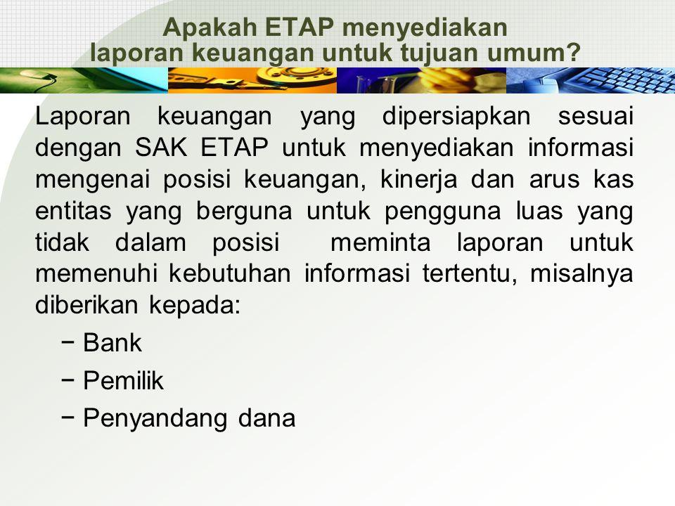 Apakah ETAP menyediakan laporan keuangan untuk tujuan umum