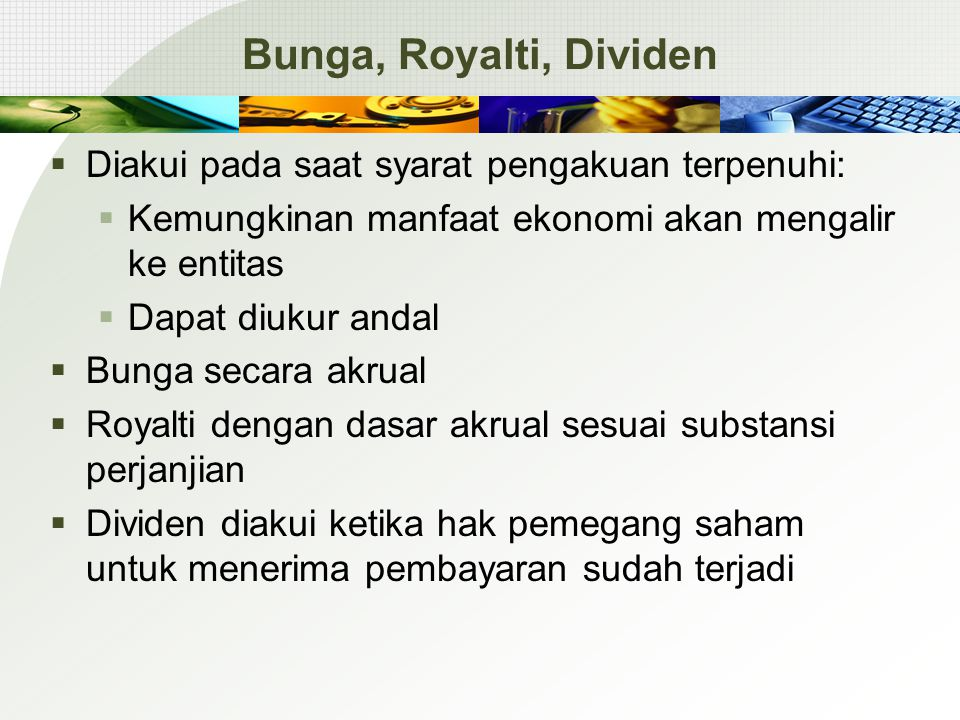 Bunga, Royalti, Dividen Diakui pada saat syarat pengakuan terpenuhi: