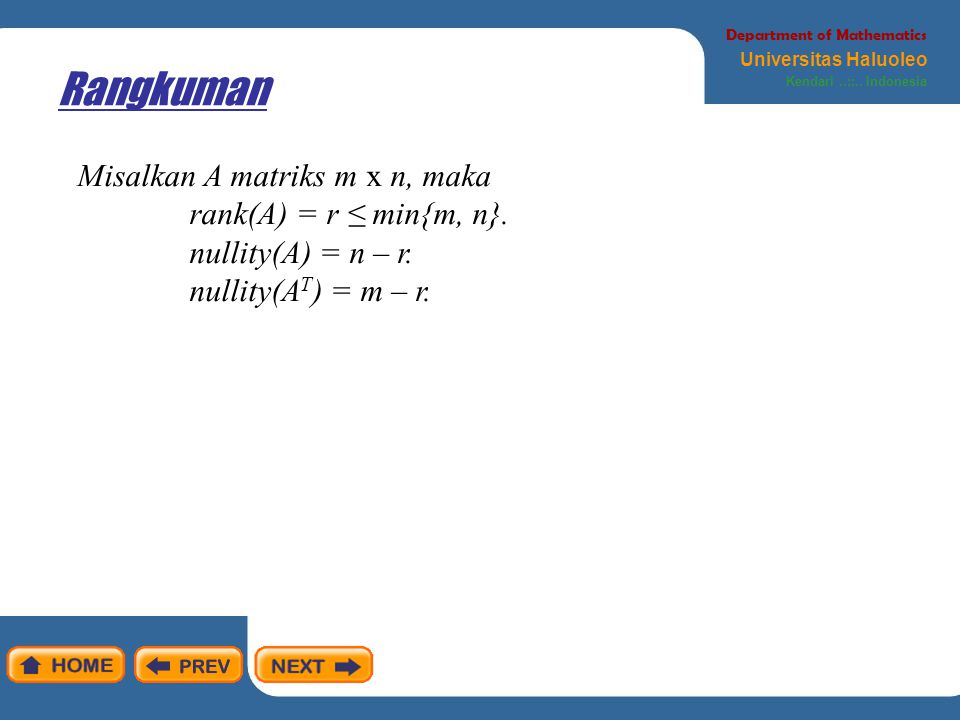 Rangkuman Misalkan A matriks m x n, maka rank(A) = r ≤ min{m, n}.