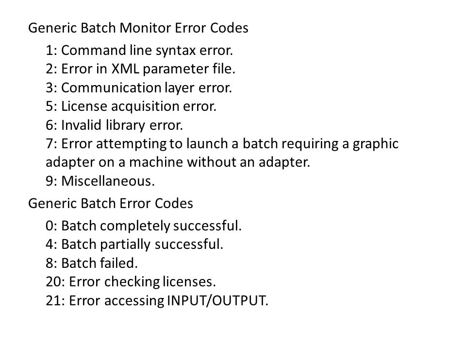 Generic Batch Monitor Error Codes 1: Command line syntax error