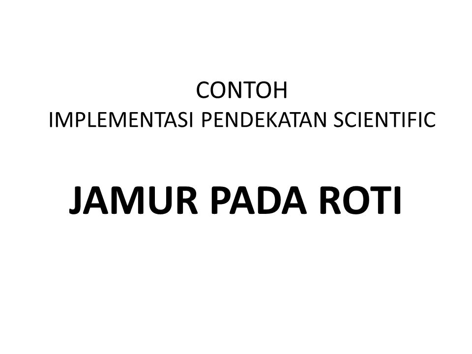 CONTOH IMPLEMENTASI PENDEKATAN SCIENTIFIC