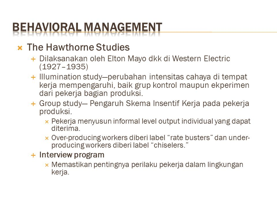 management essay hawthorn studies Management essay – hawthorn studies  it creates people a new realization bout why the variation of efficiency changes, and repudiates the incorrect concepts.