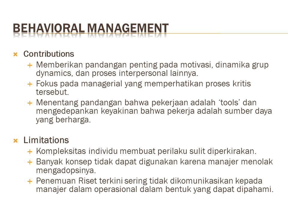 behaviorail management Behavioral management theory emerged when employee behavior and motivation was ignored at the time of classical theory in any organization, relationship is termed as an important set of areas that should be handled with care in order to make every single organization an effective one expectations, conflicts.