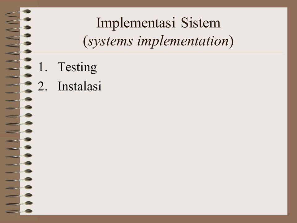 Implementasi Sistem (systems implementation)