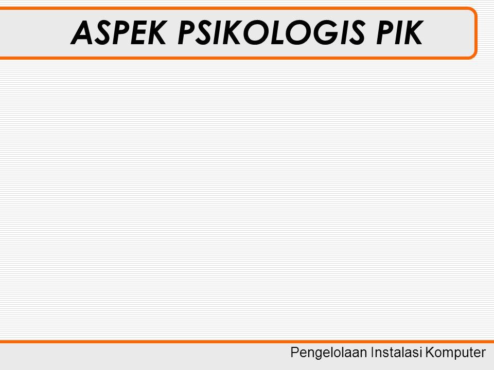 ASPEK PSIKOLOGIS PIK