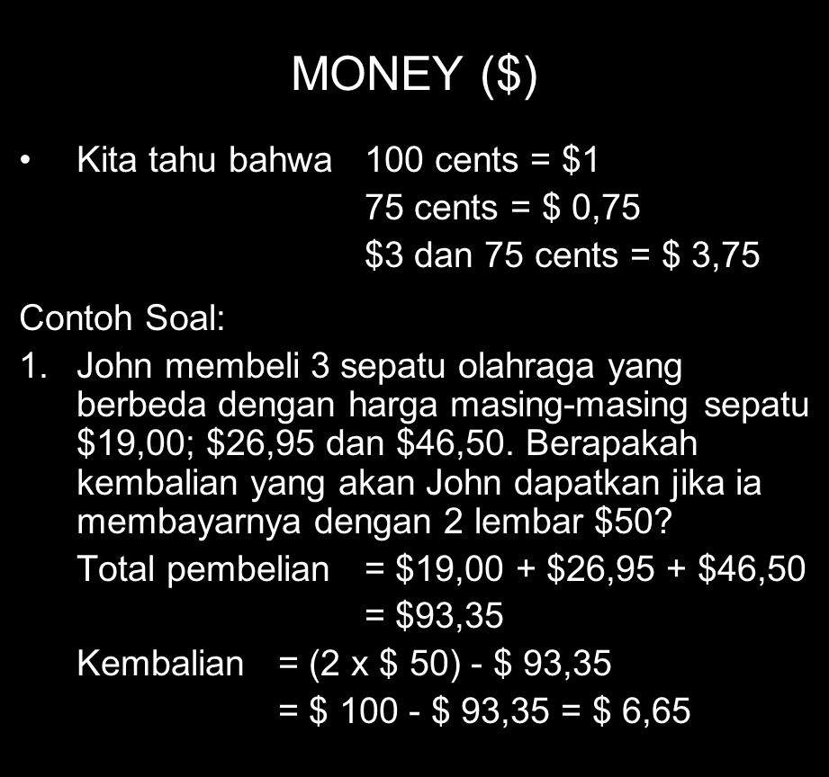 MONEY ($) Kita tahu bahwa 100 cents = $1 75 cents = $ 0,75