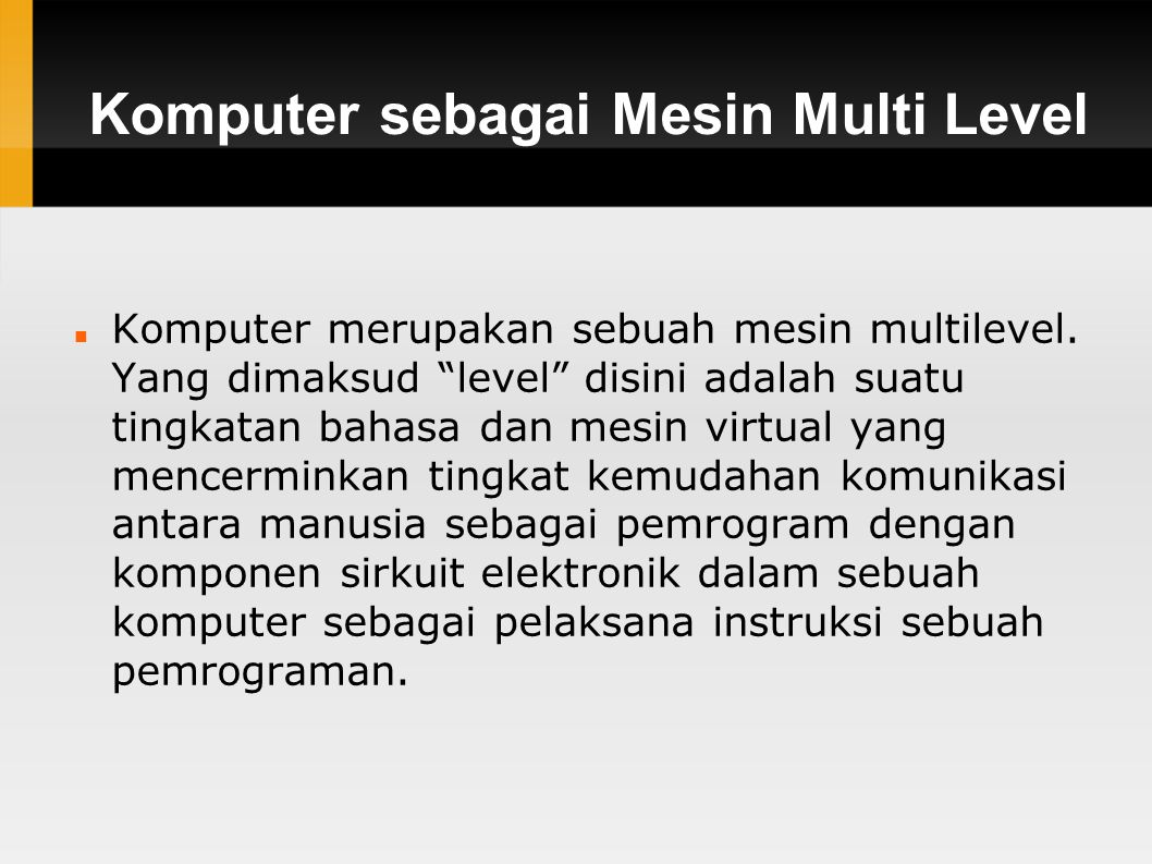Komputer sebagai Mesin Multi Level