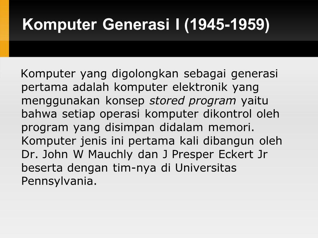Komputer Generasi I (1945-1959)