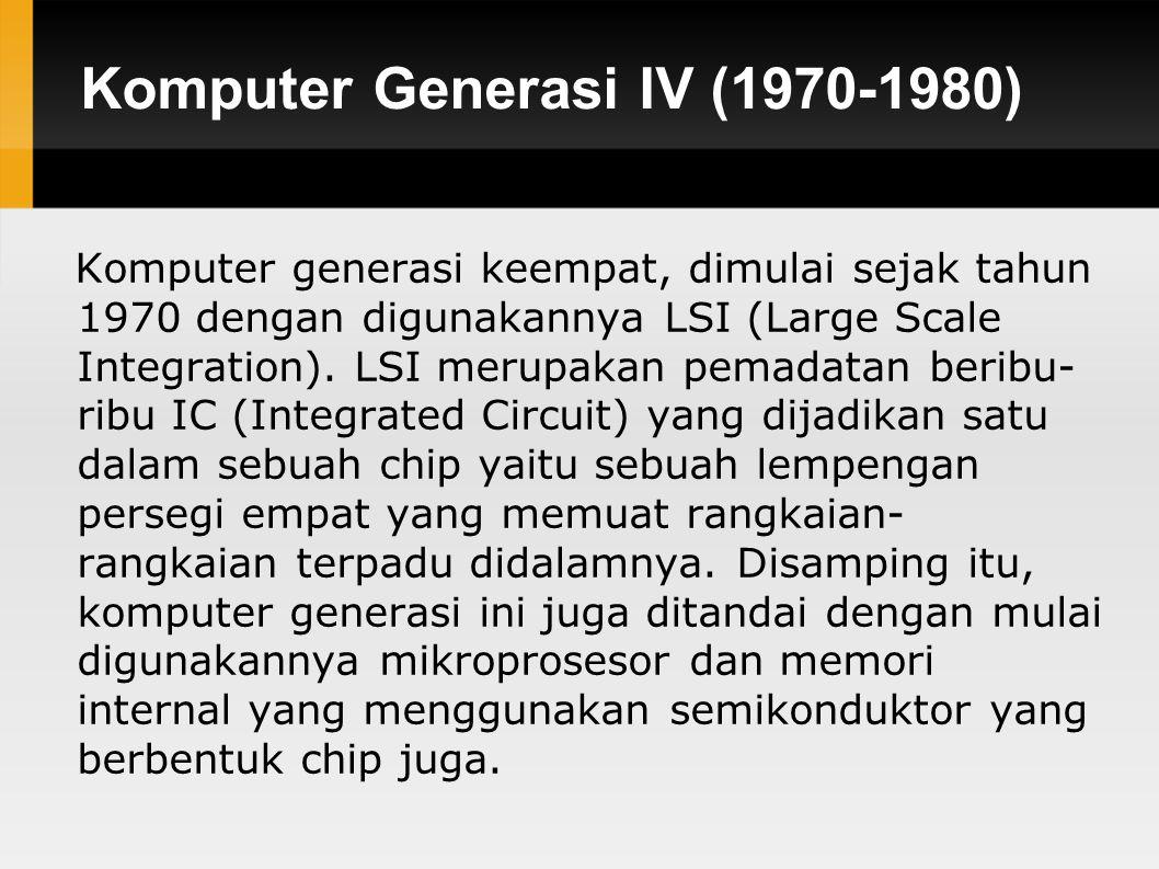 Komputer Generasi IV (1970-1980)