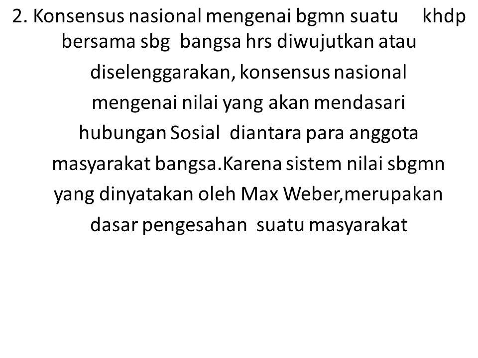 diselenggarakan, konsensus nasional mengenai nilai yang akan mendasari