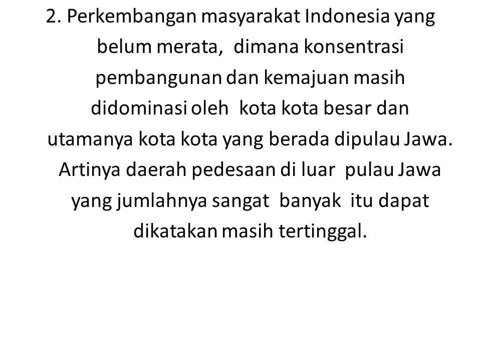2. Perkembangan masyarakat Indonesia yang