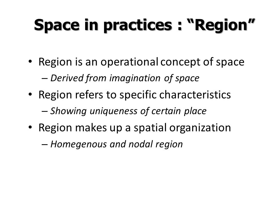 Space in practices : Region