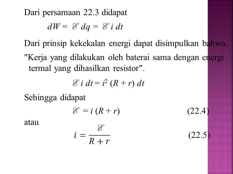 Dari persamaan 22.3 didapat