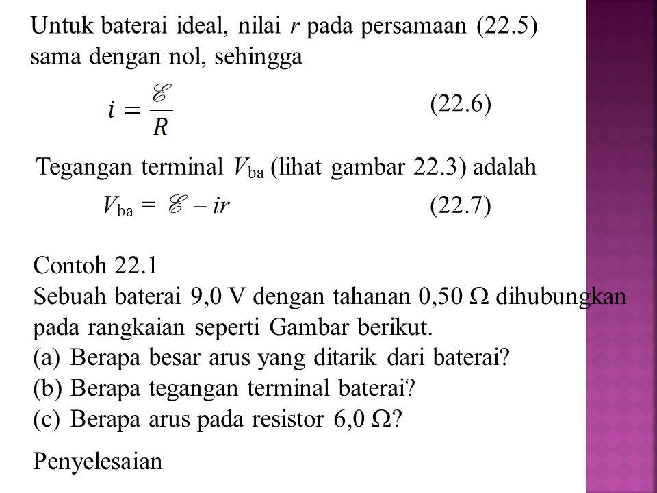 Untuk baterai ideal, nilai r pada persamaan (22