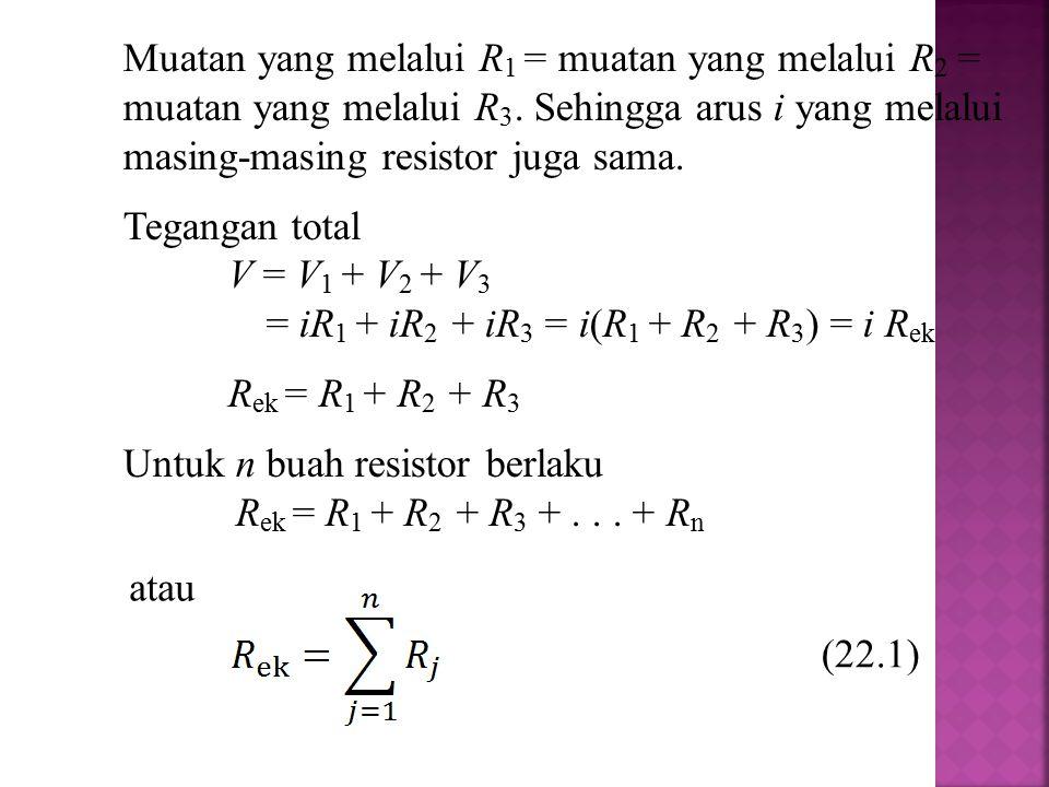 = iR1 + iR2 + iR3 = i(R1 + R2 + R3) = i Rek