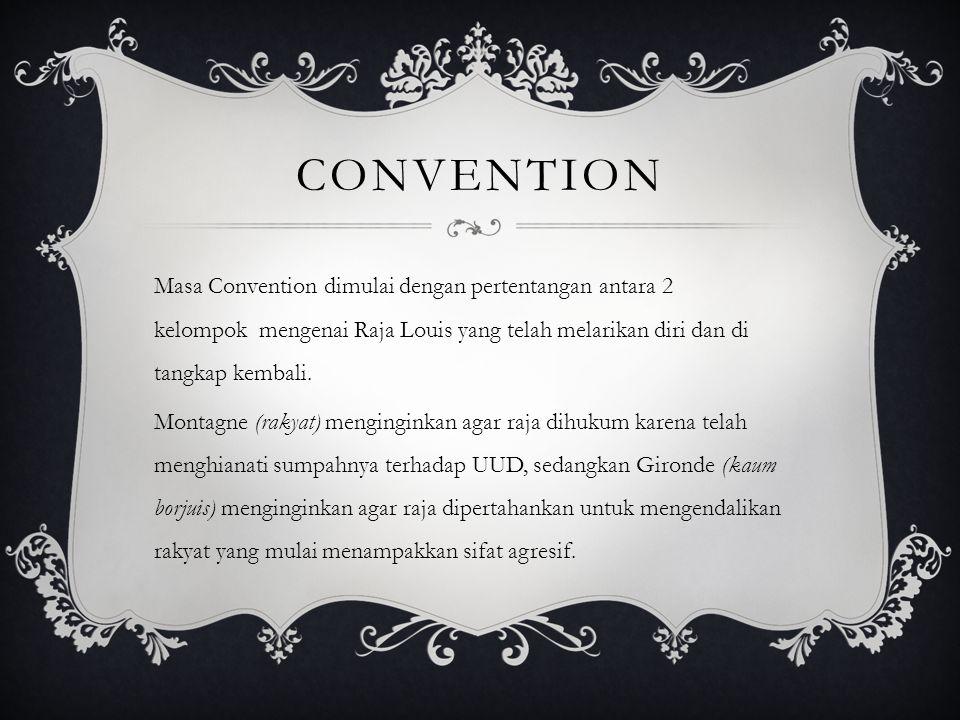 Convention Masa Convention dimulai dengan pertentangan antara 2 kelompok mengenai Raja Louis yang telah melarikan diri dan di tangkap kembali.