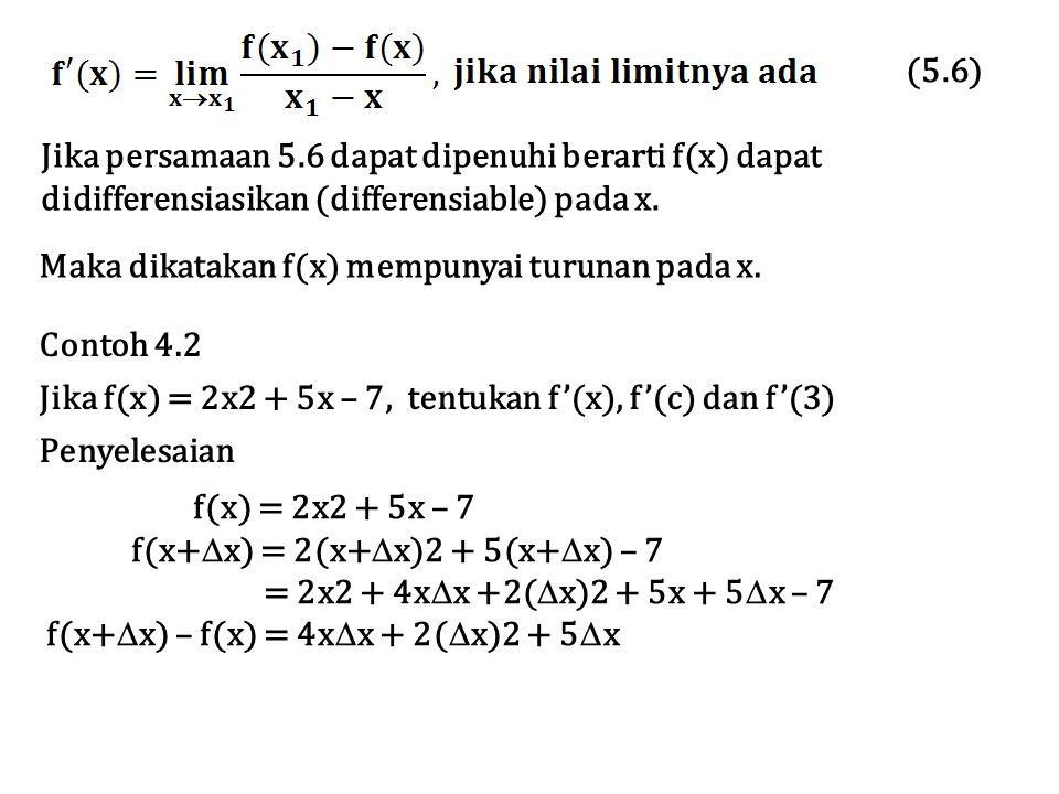 (5.6) Jika persamaan 5.6 dapat dipenuhi berarti f(x) dapat. didifferensiasikan (differensiable) pada x.