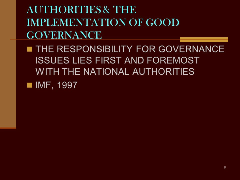AUTHORITIES & THE IMPLEMENTATION OF GOOD GOVERNANCE