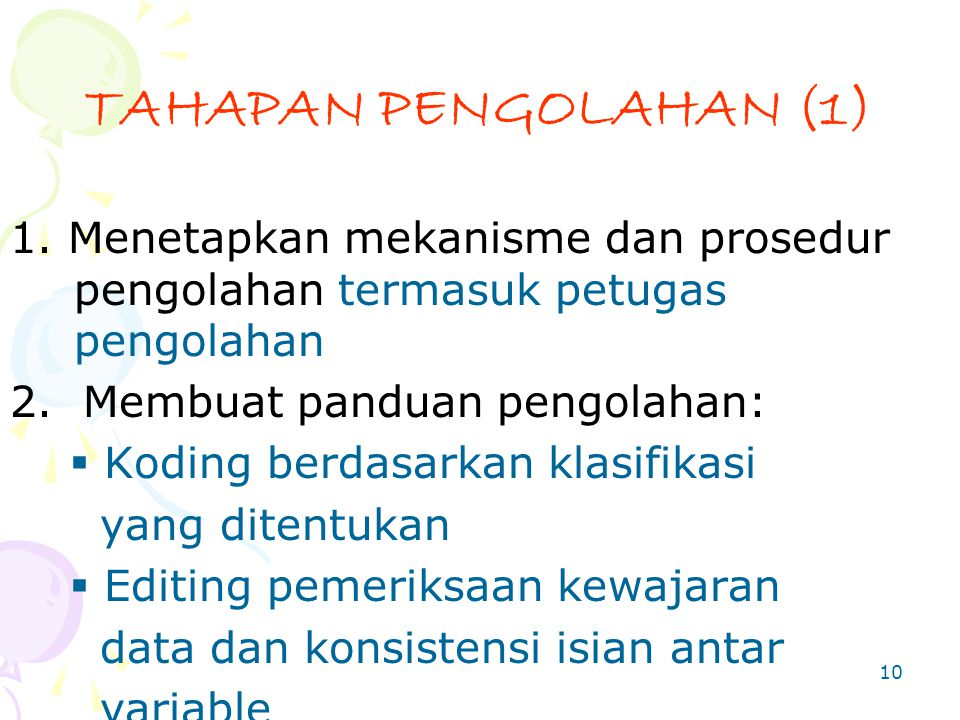 TAHAPAN PENGOLAHAN (1) 1. Menetapkan mekanisme dan prosedur pengolahan termasuk petugas pengolahan.