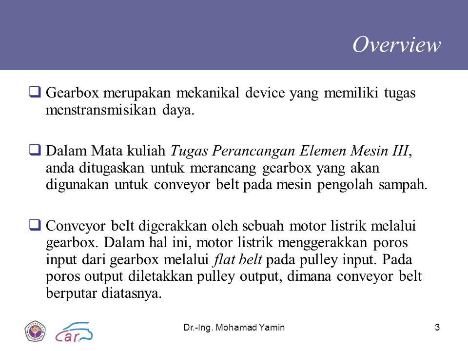 Overview Gearbox merupakan mekanikal device yang memiliki tugas menstransmisikan daya.