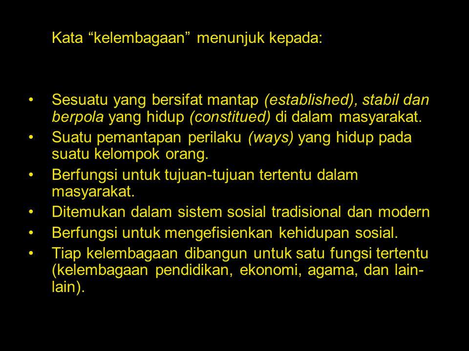 Kata kelembagaan menunjuk kepada: