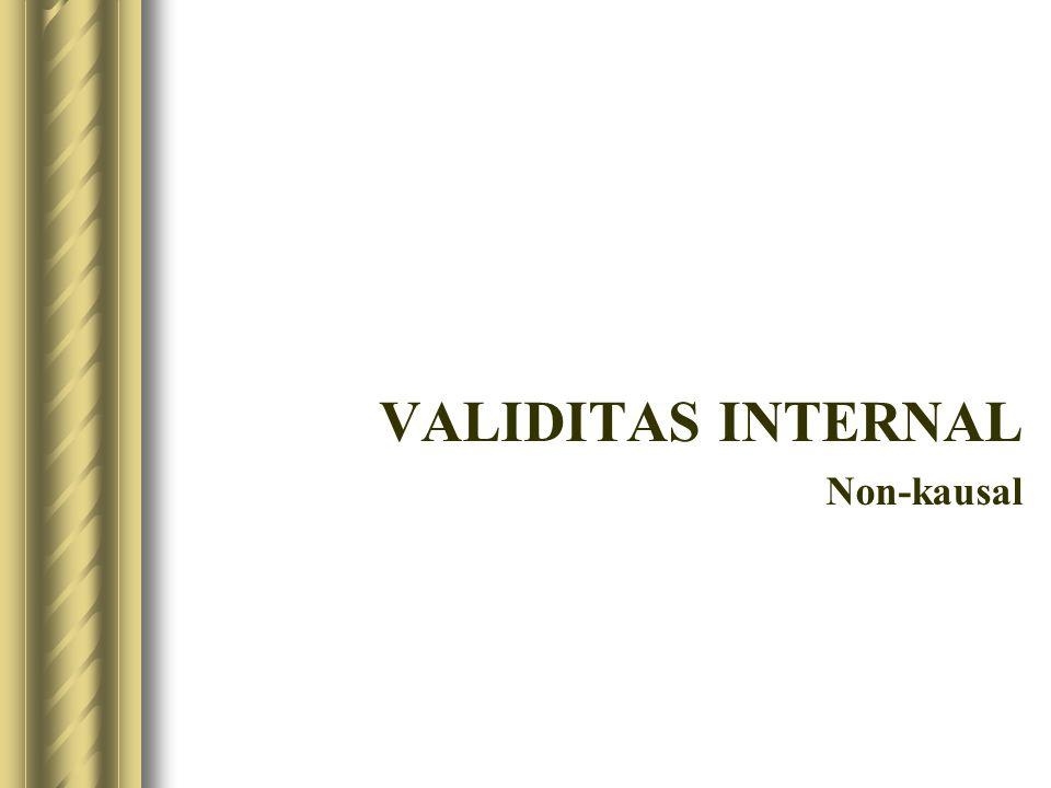 VALIDITAS INTERNAL Non-kausal