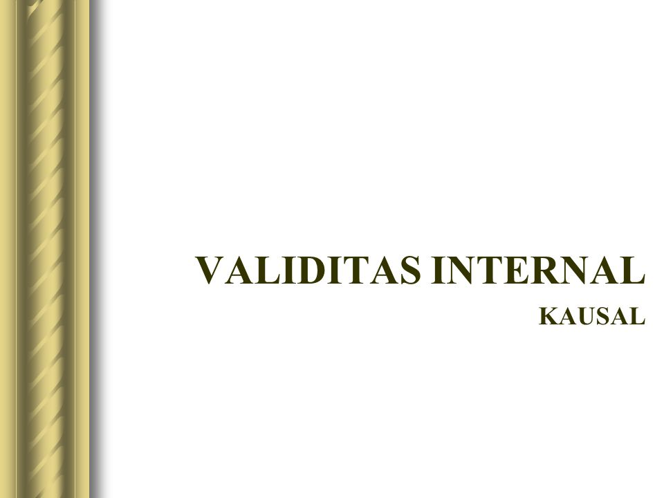 VALIDITAS INTERNAL KAUSAL