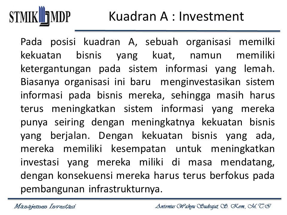 Kuadran A : Investment