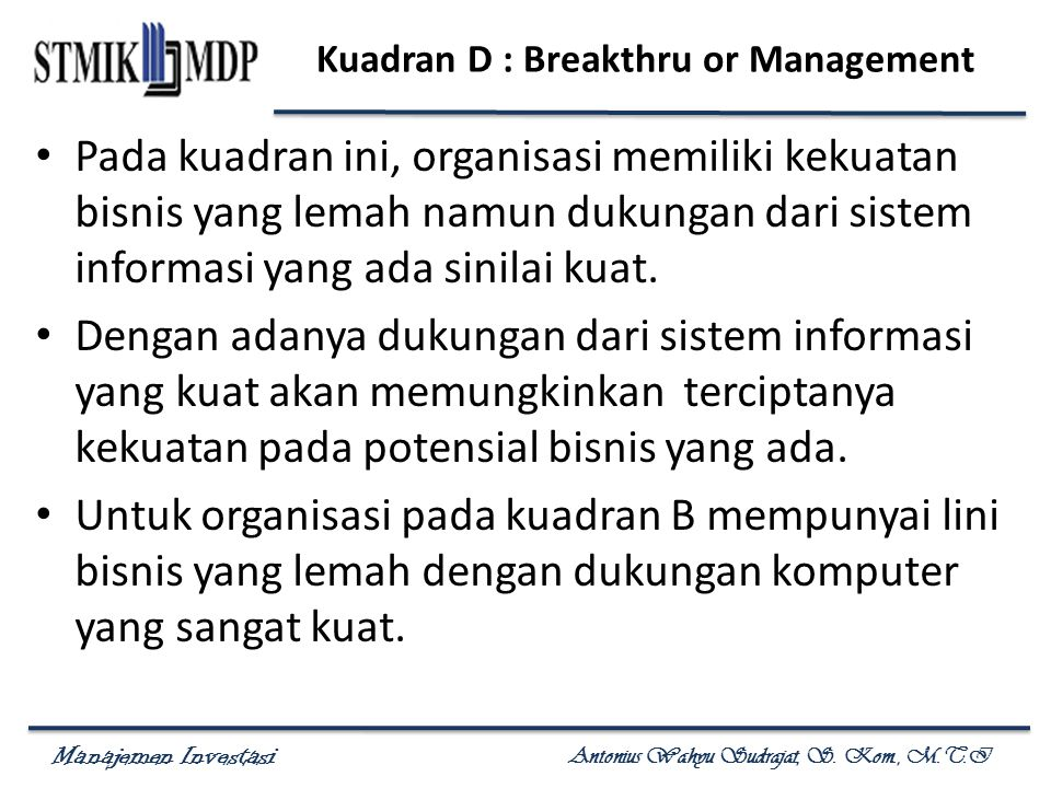 Kuadran D : Breakthru or Management