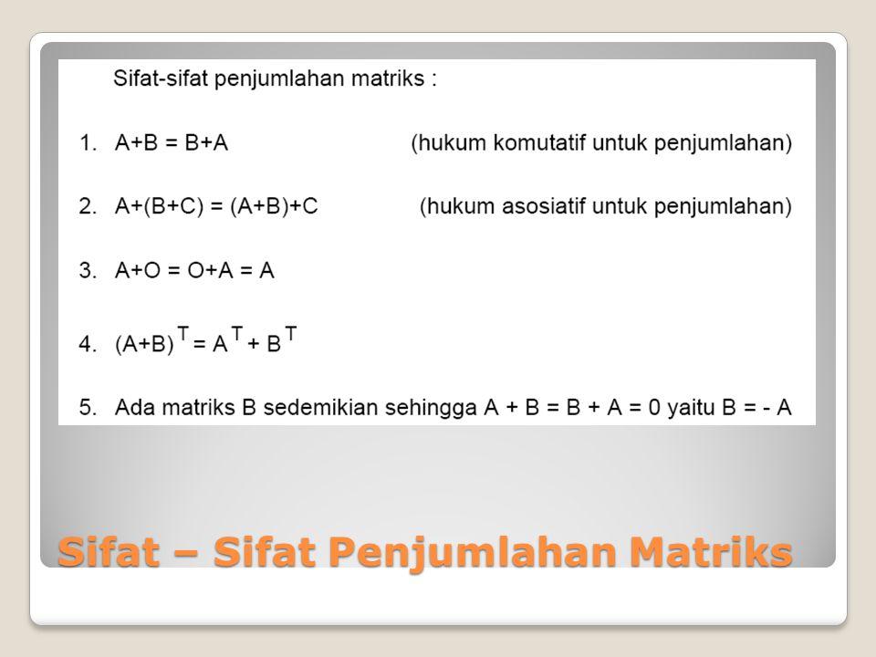 Sifat – Sifat Penjumlahan Matriks
