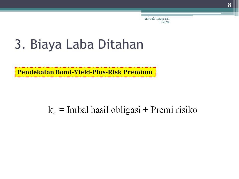 3. Biaya Laba Ditahan Pendekatan Bond-Yield-Plus-Risk Premium