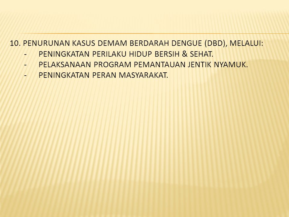 10. PENURUNAN KASUS DEMAM BERDARAH DENGUE (DBD), MELALUI: