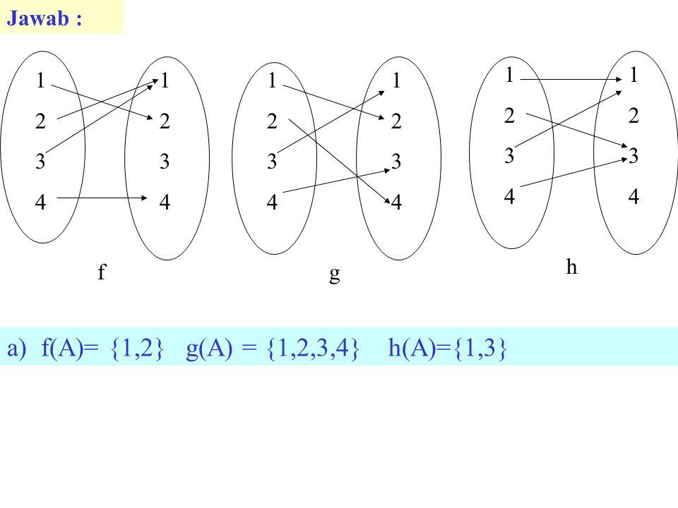 f(A)= {1,2} g(A) = {1,2,3,4} h(A)={1,3}