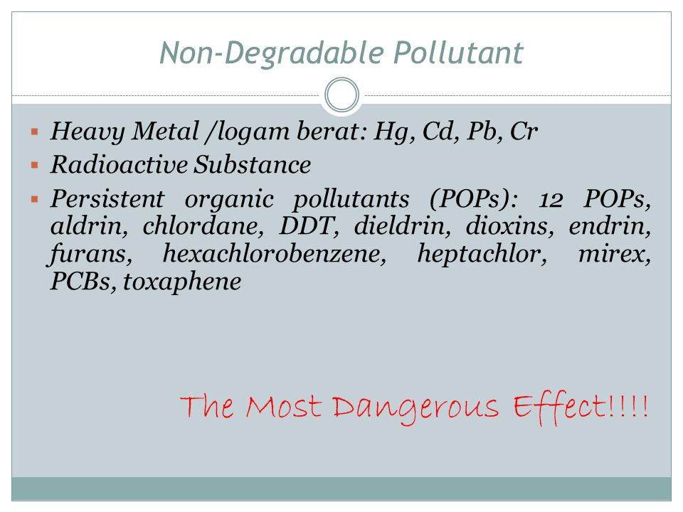 Non-Degradable Pollutant